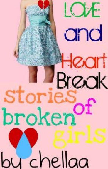 Love And Heartbreak: Stories Of Broken Girls