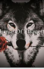 Lapse of Etiquette by KkamjongFanfics