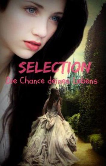 Selection - Die Chance deines Lebens