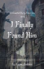 i finally found him (harry potter love story) by Eggos_Goddess
