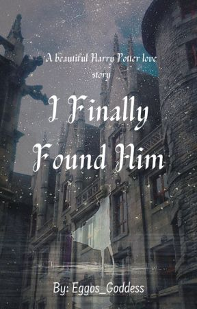 i finally found him (harry potter love story) by gimeabrek71