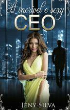A incrível e sexy CEO   by JenySilva742