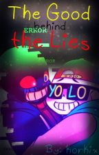The Good Behind the Lies (ErrorFresh) by korkix