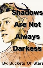 Shadows Are Not Always Darkness by Buckets_Of_Stars