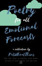Poetry for all Emotional Forecasts by FatWheatThins
