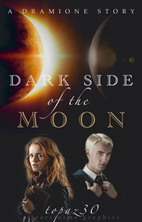 Dark Side of the Moon   Dramione by topaz30