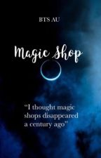 Magic Shop (BTS Fantasy!AU) by 4allmyfandoms