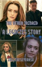 The other Tribrid - A Legacies story by XAllTheseYearsX