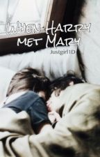 Когда Гарри встретил Мэри by Justgirl1D