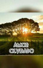 Amor Olvidado by Eclipse_hofferson