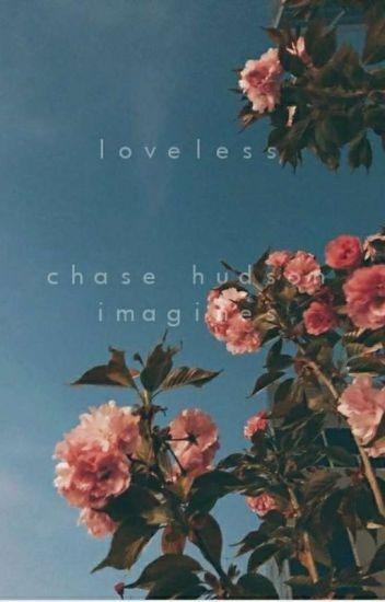 loveless° Chase Hudson imagines