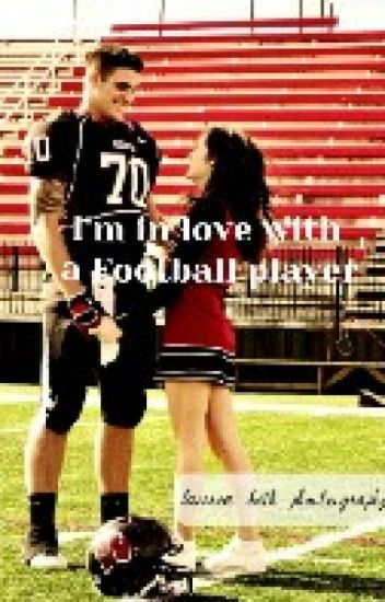 I'm in love with a Football player