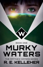 Murky Waters by DukeREB