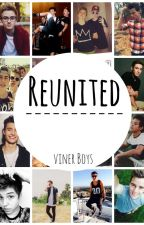 Reunited ||Sequel to Magcon|| by Viner_Boys
