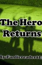 The Hero Returns by fanficreader123