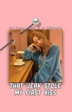 That Jerk Stole My First Kiss (DelFierro Series #1) by jipcci