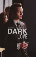 Dark Love (Chuck Bass) by thesavageunicorn