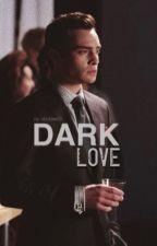 Dark Love (Chuck Bass) by thesavageunicorn
