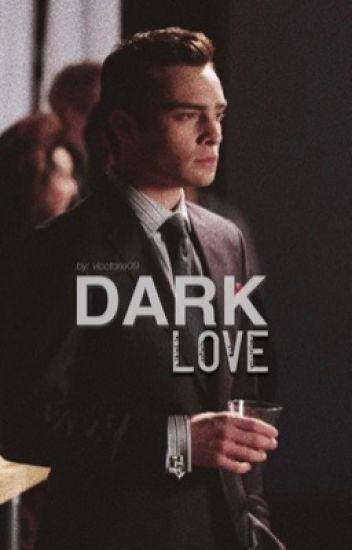 Dark Love (Chuck Bass)