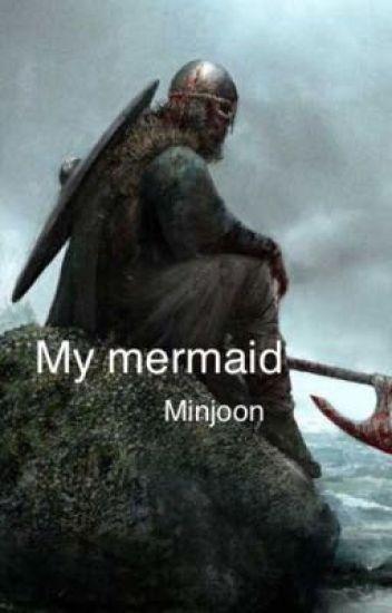 My mermaid || Minjoon ||
