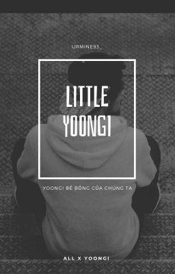 «ᴀʟʟԍᴀ» yoongi bé nhỏ