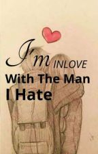 I'm Inlove with the man I hate by Frost_Zychie