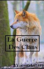 La Guerre Des Clans by Sarah67380