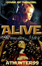 Alive: Star Wars (#Wattys2014) by athunter99