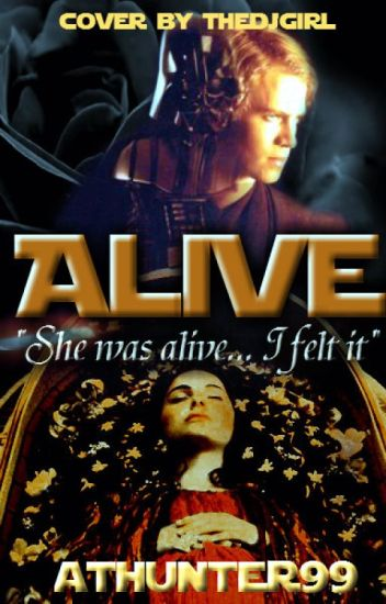 Alive: Star Wars (#Wattys2014)