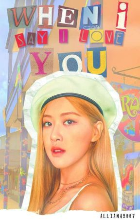 When I Say I Love You | Jirosé  Fanfic by Alliana2007