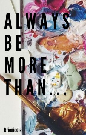 Always Be More Than | Why Don't We by brienicole