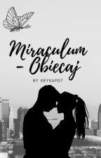 MIRACULUM Obiecaj by Krykap07