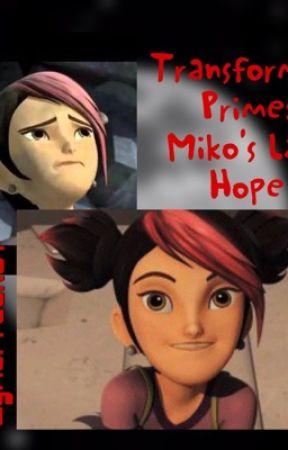Transformers Prime: Miko's Last Hope by Lyricfreak01