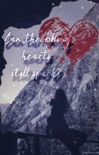 Can throbbing hearts still spark? by ScarletBlackSoul