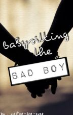 Babysitting the Bad Boy by writer-for-ever