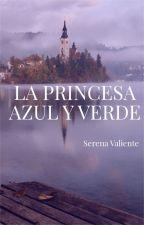 LA PRINCESA  AZUL Y VERDE by serena_cuenta