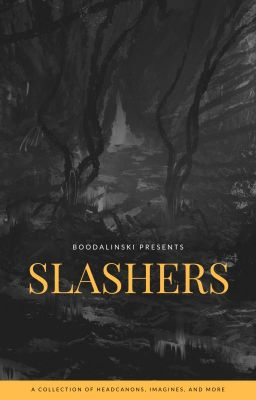 SLASHER IMAGINES - ☹ 𝖆𝖑𝖞𝖘𝖘𝖆 ☹ - Wattpad