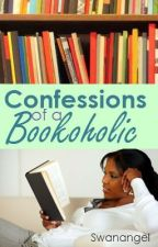 Confessions of a Bookaholic (CampNaNoWriMo2014) by SwanIsaBoss