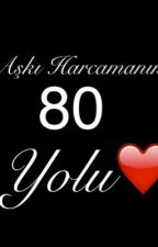 Aşkı Harcamanın 80 Yolu by Neslihan26t