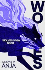 Wolves (Wolves Saga Book 1) by MaevelAnne