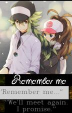 Remember Me (N x OC) by HystericalParadox