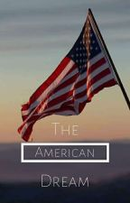 The American Dream {Political Opinions} by AmericanxDream