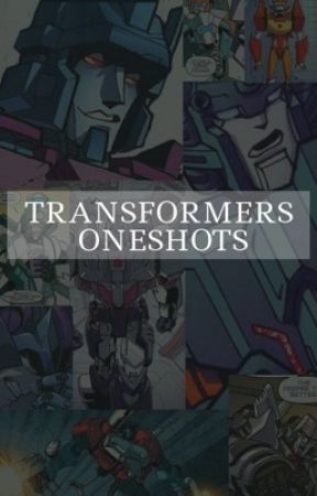 TRANSFORMERS MTMTE/G1 ONESHOTS - megatron/rodimus - Wattpad