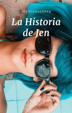 La Historia de Jen by JensStory