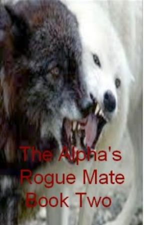 The Alpha's Rogue Mate Book 2 (Completed) by GoldenInk