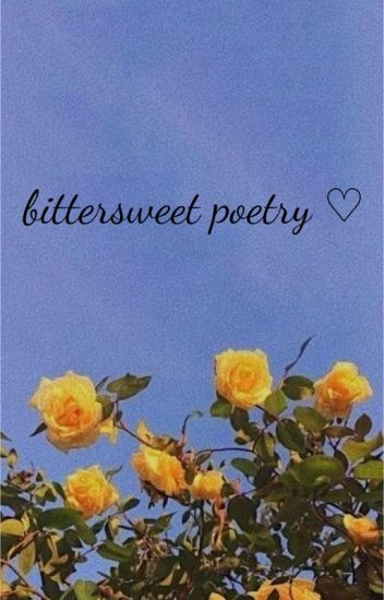 bittersweet poetry ♡