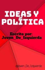 Ideas Y Política by Joven_De_Izquierda