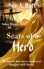 Scars of a Hero, Saber Dance, book 2 (completed) by SueHart2