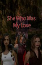 She Who Was My Love (girlxgirl) (Book 2) by AndrewHeard8