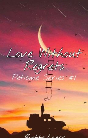 Love without regrets [Petisme Series #1] by Bettcheess